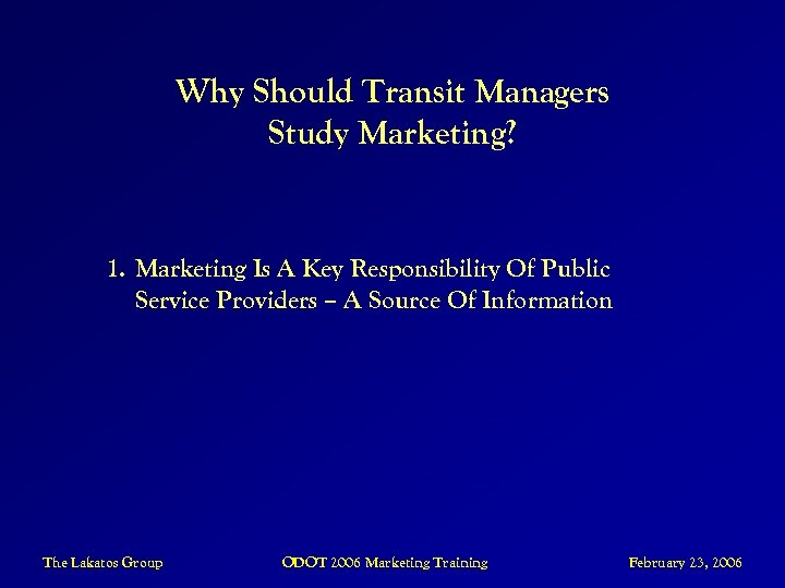 Why Should Transit Managers Study Marketing? 1. Marketing Is A Key Responsibility Of Public