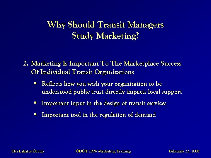 Why Should Transit Managers Study Marketing? 2. Marketing Is Important To The Marketplace Success
