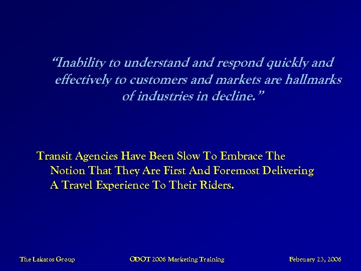 """""""Inability to understand respond quickly and effectively to customers and markets are hallmarks of"""