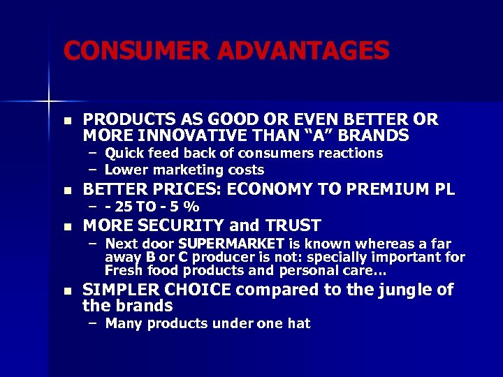 "CONSUMER ADVANTAGES n PRODUCTS AS GOOD OR EVEN BETTER OR MORE INNOVATIVE THAN ""A"""