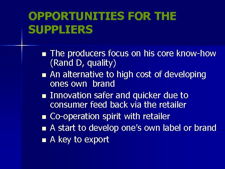 OPPORTUNITIES FOR THE SUPPLIERS n n n The producers focus on his core know-how