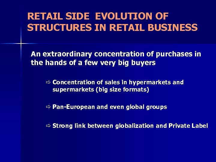 RETAIL SIDE EVOLUTION OF STRUCTURES IN RETAIL BUSINESS An extraordinary concentration of purchases in