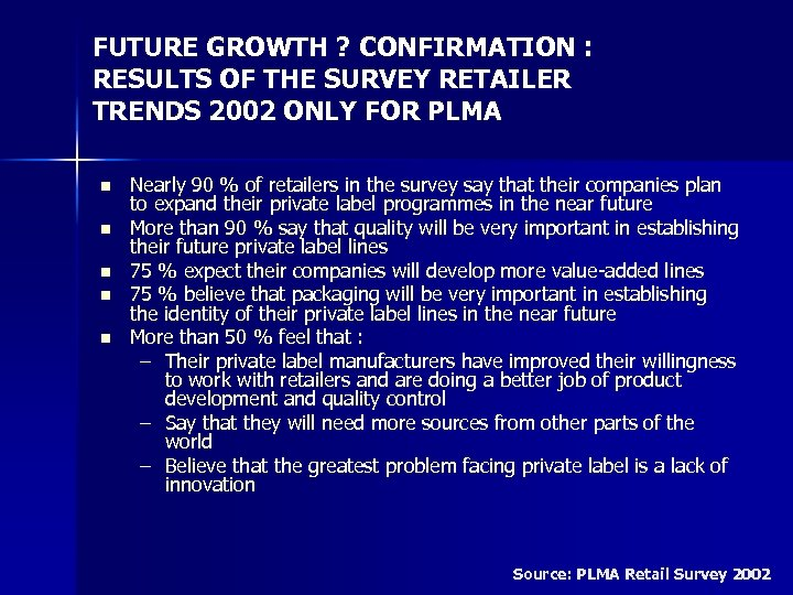 FUTURE GROWTH ? CONFIRMATION : RESULTS OF THE SURVEY RETAILER TRENDS 2002 ONLY FOR