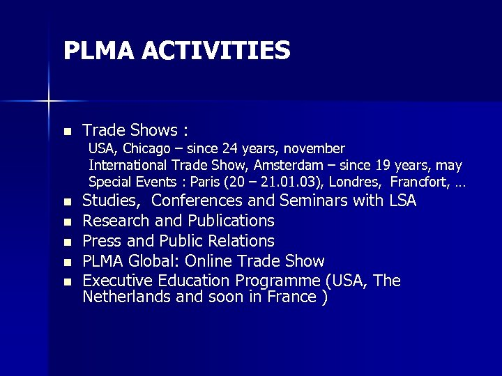 PLMA ACTIVITIES n Trade Shows : USA, Chicago – since 24 years, november International
