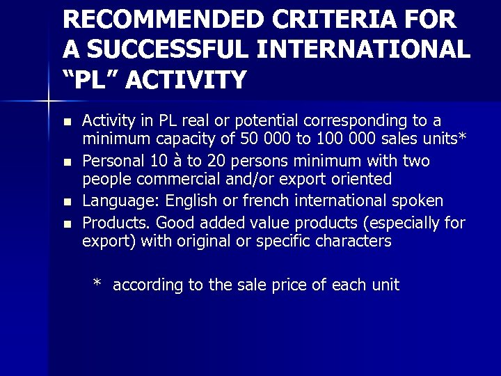 "RECOMMENDED CRITERIA FOR A SUCCESSFUL INTERNATIONAL ""PL"" ACTIVITY n n Activity in PL real"