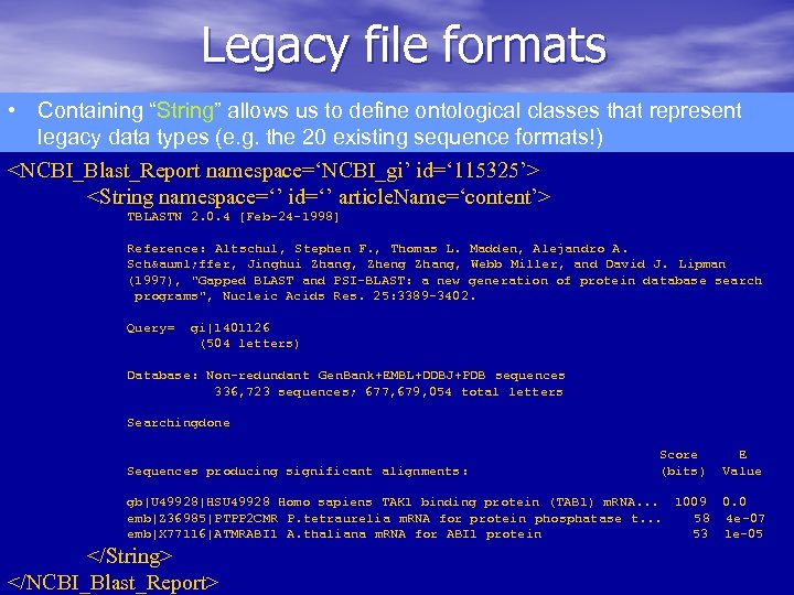 "Legacy file formats • Containing ""String"" allows us to define ontological classes that represent"