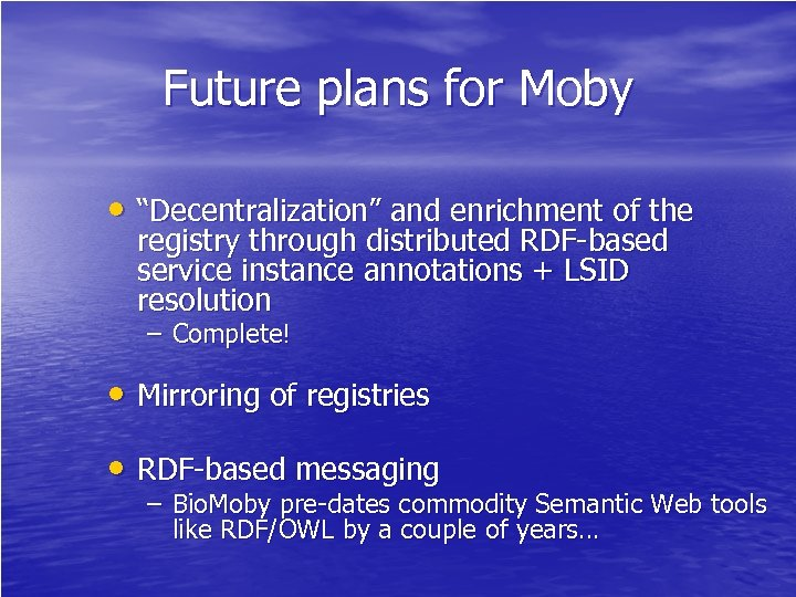 "Future plans for Moby • ""Decentralization"" and enrichment of the registry through distributed RDF-based"
