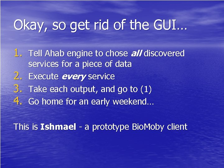Okay, so get rid of the GUI… 1. Tell Ahab engine to chose all