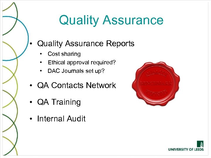 Quality Assurance • Quality Assurance Reports • Cost sharing • Ethical approval required? •