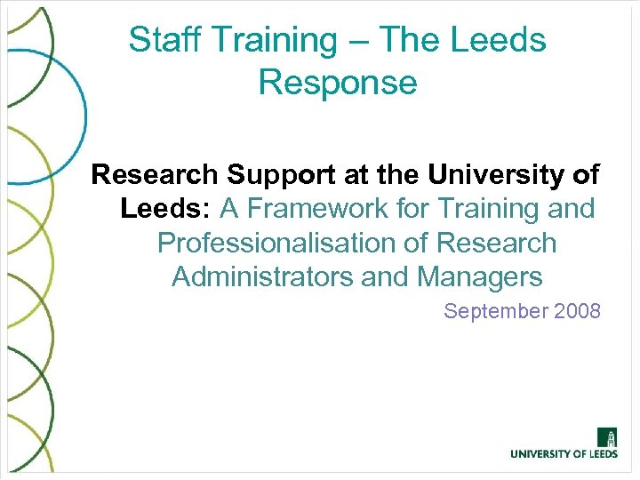 Staff Training – The Leeds Response Research Support at the University of Leeds: A