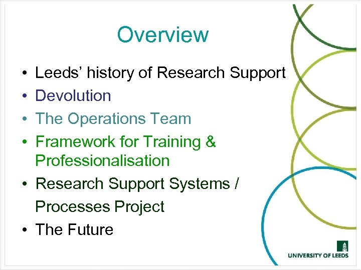 Overview • • Leeds' history of Research Support Devolution The Operations Team Framework for
