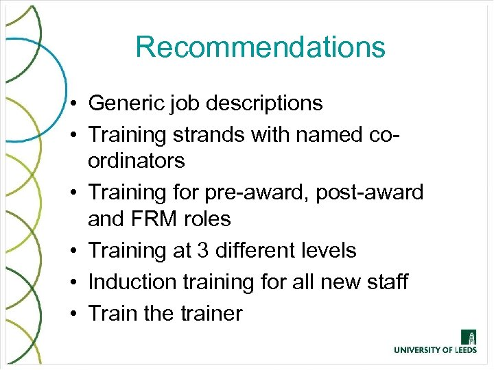 Recommendations • Generic job descriptions • Training strands with named coordinators • Training for