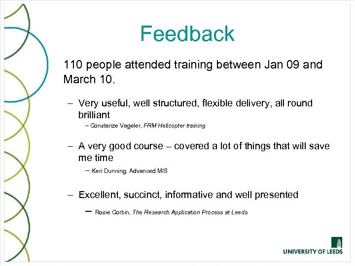 Feedback 110 people attended training between Jan 09 and March 10. – Very useful,