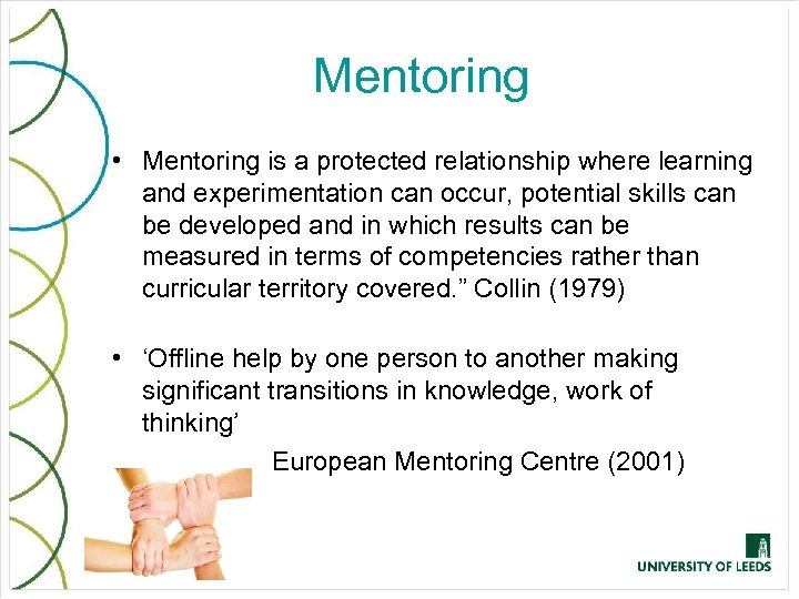 Mentoring • Mentoring is a protected relationship where learning and experimentation can occur, potential