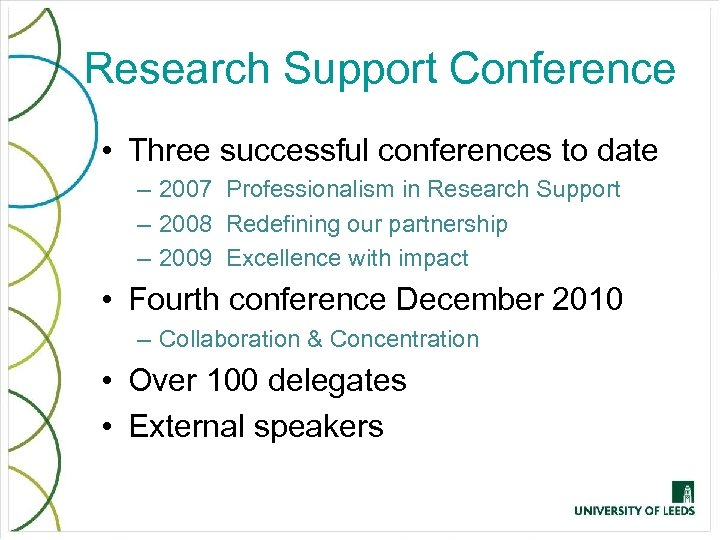 Research Support Conference • Three successful conferences to date – 2007 Professionalism in Research
