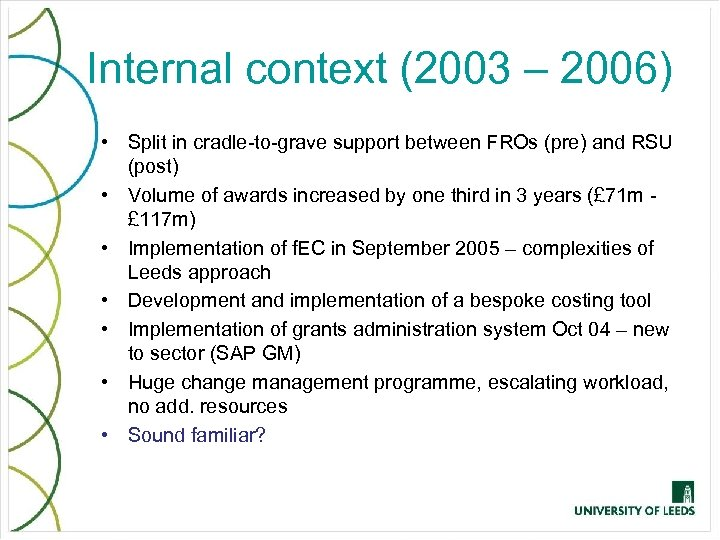 Internal context (2003 – 2006) • Split in cradle-to-grave support between FROs (pre) and