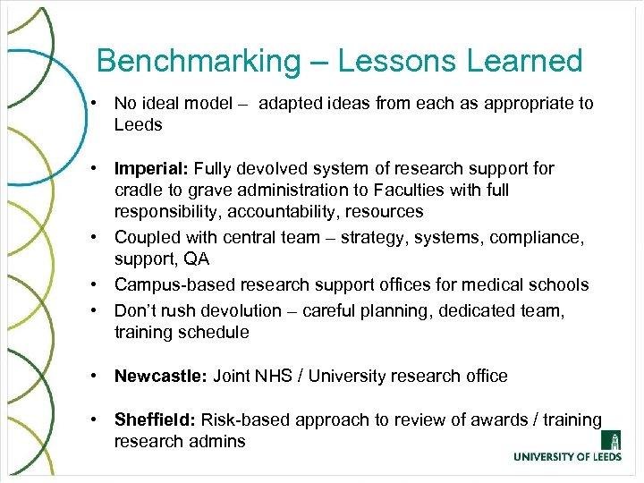 Benchmarking – Lessons Learned • No ideal model – adapted ideas from each as