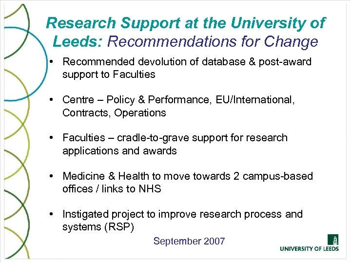 Research Support at the University of Leeds: Recommendations for Change • Recommended devolution of