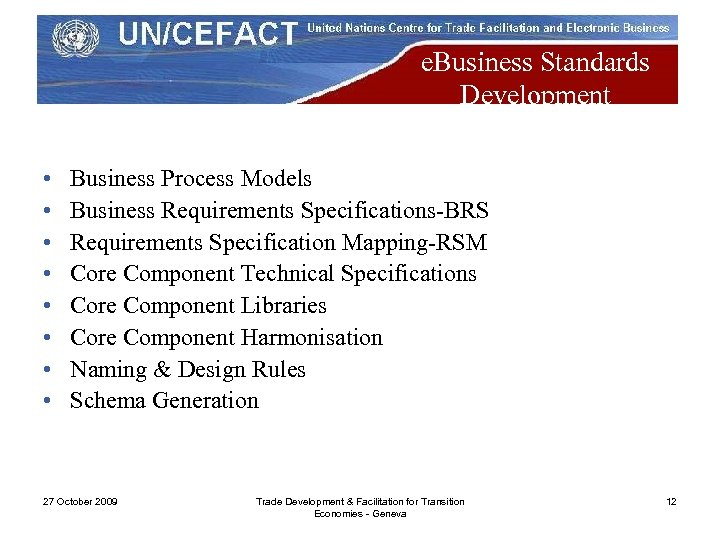 e. Business Standards Development • • Business Process Models Business Requirements Specifications-BRS Requirements Specification