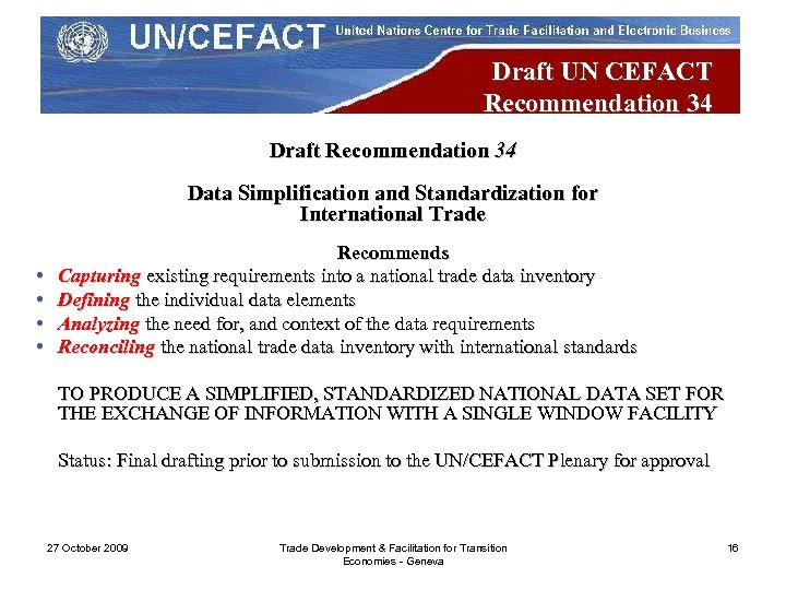 Draft UN CEFACT Recommendation 34 Draft Recommendation 34 Data Simplification and Standardization for International