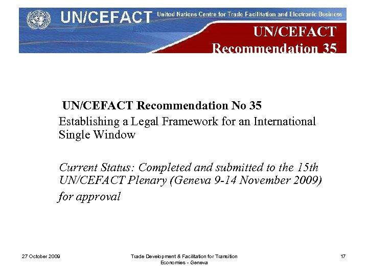 UN/CEFACT Recommendation 35 UN/CEFACT Recommendation No 35 Establishing a Legal Framework for an International