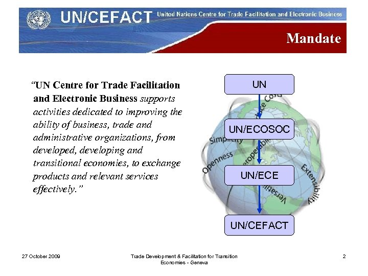 """Mandate """"UN Centre for Trade Facilitation and Electronic Business supports activities dedicated to improving"""