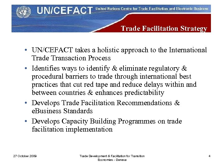 Trade Facilitation Strategy • UN/CEFACT takes a holistic approach to the International Trade Transaction
