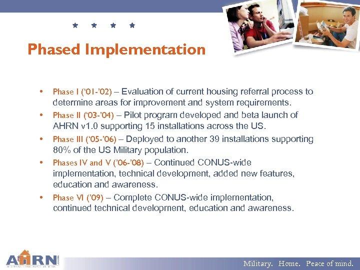 Phased Implementation • • • Phase I (' 01 -' 02) – Evaluation of