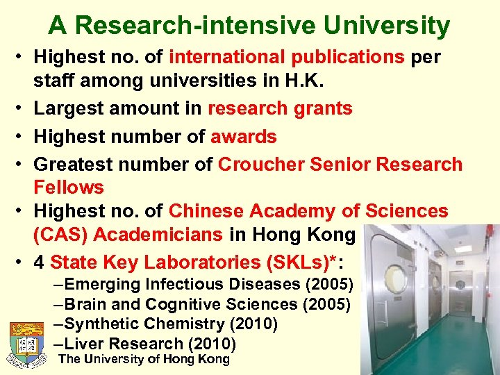 A Research-intensive University • Highest no. of international publications per staff among universities in