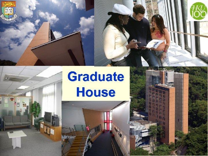 Graduate House