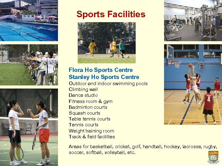Sports Facilities Flora Ho Sports Centre Stanley Ho Sports Centre Outdoor and indoor swimming