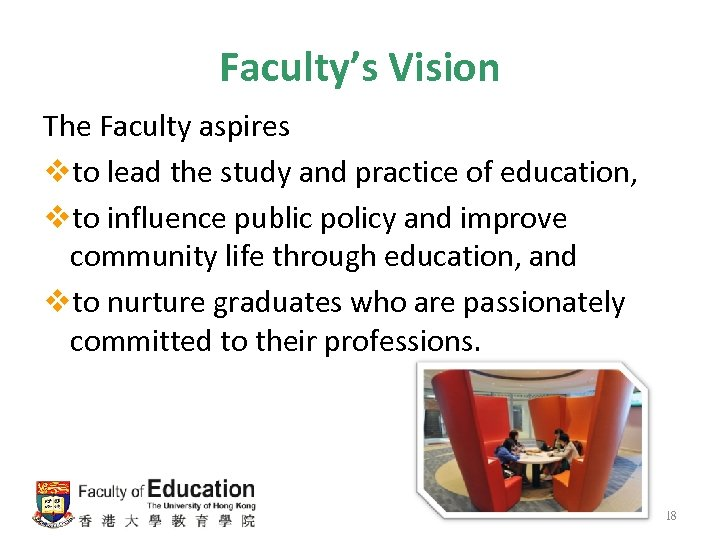 Faculty's Vision The Faculty aspires vto lead the study and practice of education, vto