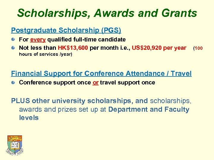 Scholarships, Awards and Grants Postgraduate Scholarship (PGS) For every qualified full-time candidate Not less