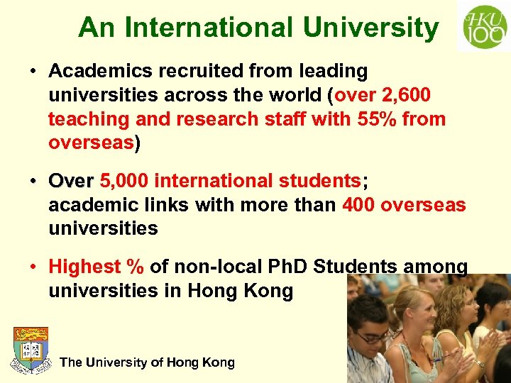 An International University • Academics recruited from leading universities across the world (over 2,