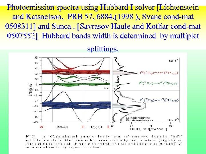Photoemission spectra using Hubbard I solver [Lichtenstein and Katsnelson, PRB 57, 6884, (1998 ),
