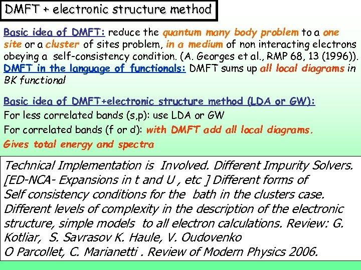 DMFT + electronic structure method Basic idea of DMFT: reduce the quantum many body