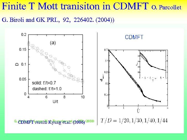 Finite T Mott tranisiton in CDMFT O. Parcollet G. Biroli and GK PRL, 92,