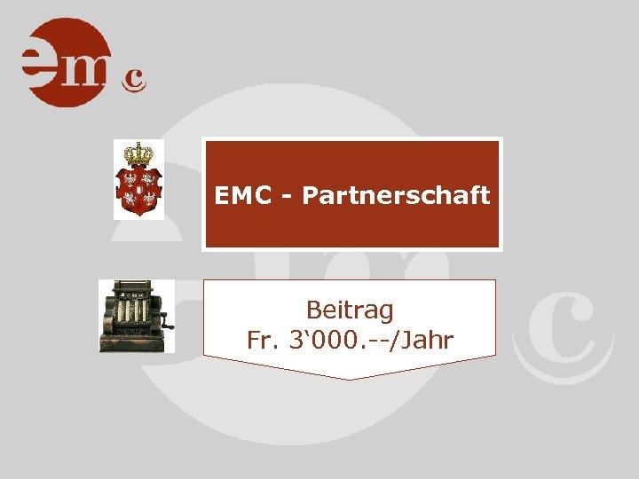 EMC - Partnerschaft Beitrag Fr. 3' 000. --/Jahr