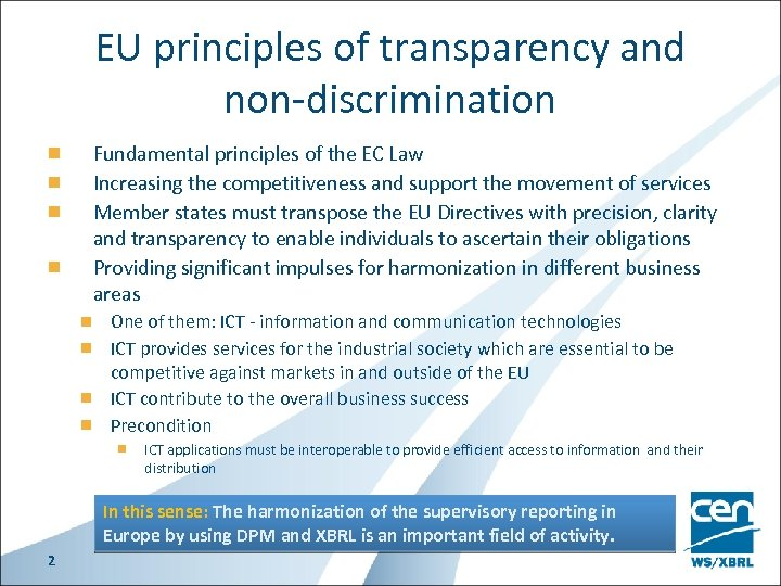 EU principles of transparency and non-discrimination Fundamental principles of the EC Law Increasing the