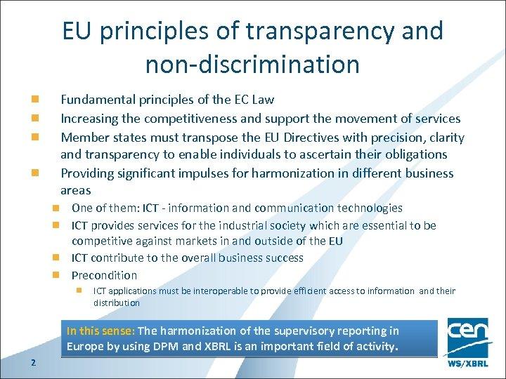 EU principles of transparency and non-discrimination Fundamental principles of the EC Law Increasing the