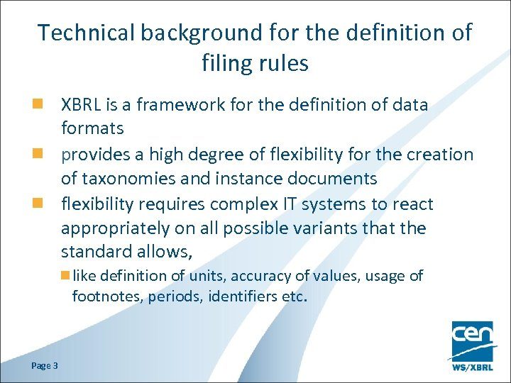 Technical background for the definition of filing rules XBRL is a framework for the