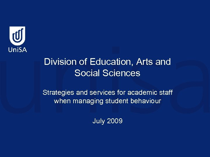 Division of Education, Arts and Social Sciences Strategies and services for academic staff when
