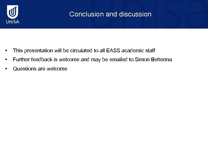 Conclusion and discussion • This presentation will be circulated to all EASS academic staff