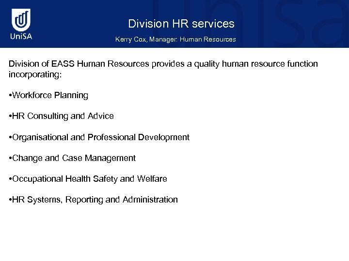 Division HR services Kerry Cox, Manager: Human Resources Division of EASS Human Resources provides