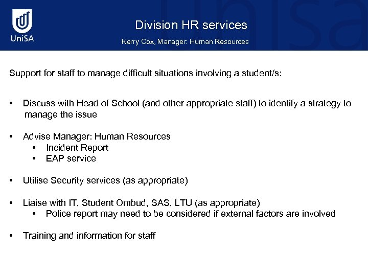 Division HR services Kerry Cox, Manager: Human Resources Support for staff to manage difficult