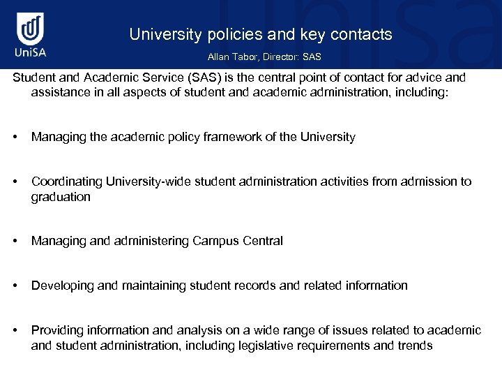 University policies and key contacts Allan Tabor, Director: SAS Student and Academic Service (SAS)