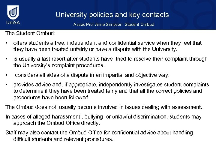 University policies and key contacts Assoc Prof Anne Simpson: Student Ombud The Student Ombud: