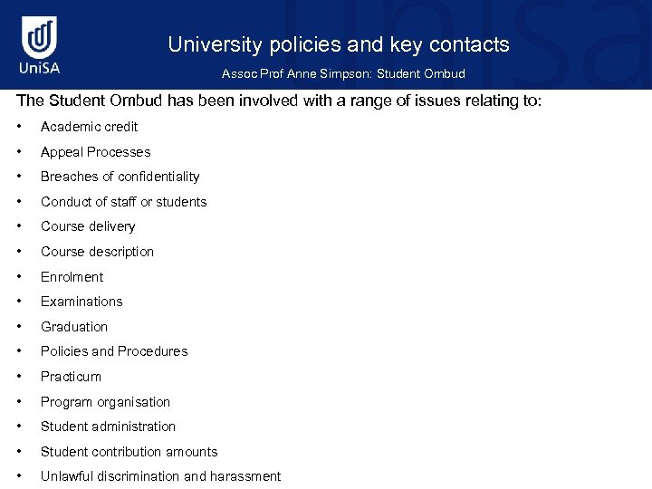 University policies and key contacts Assoc Prof Anne Simpson: Student Ombud The Student Ombud