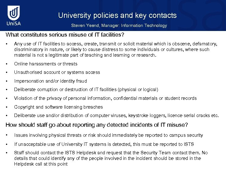 University policies and key contacts Steven Yeend, Manager: Information Technology What constitutes serious misuse