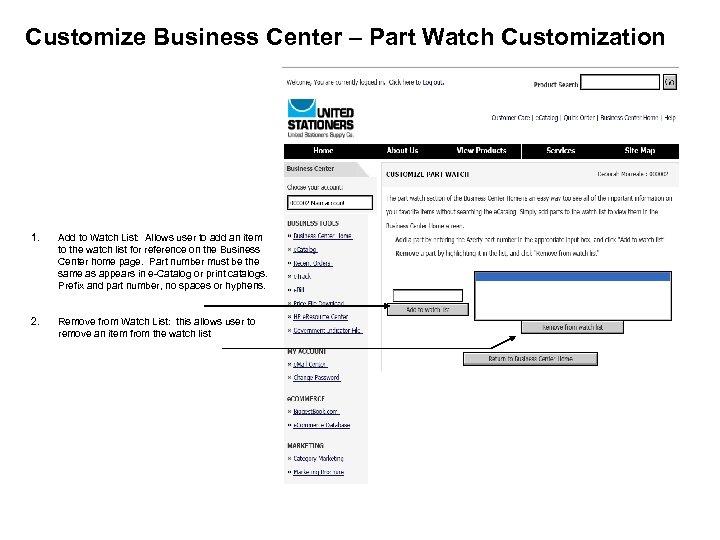 Customize Business Center – Part Watch Customization 1. Add to Watch List: Allows user